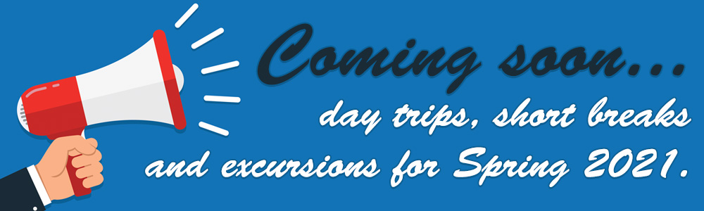 coming soon 2021 day trips